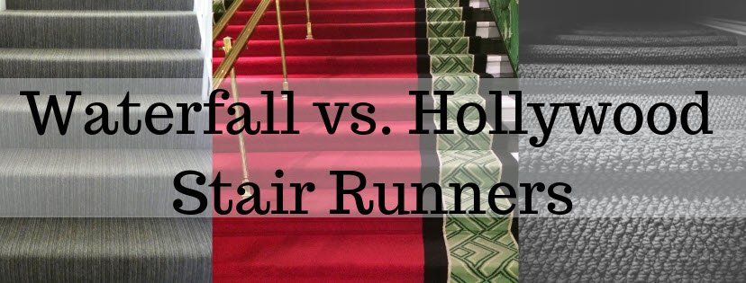Waterfall vs. Hollywood Stair Runners