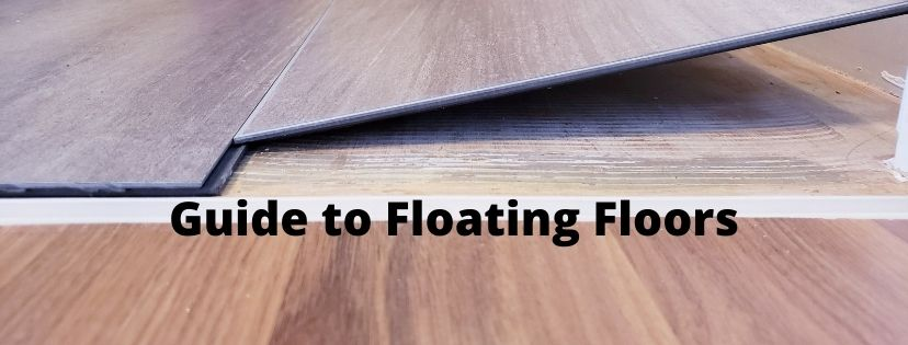 Your Guide to Floating Floors