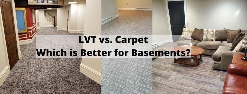 LVT vs. Carpet: What's Better for a Basement?