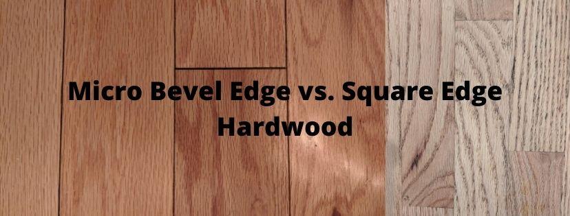 Why Does Pre-Finished Hardwood Flooring Have Beveled Edges?