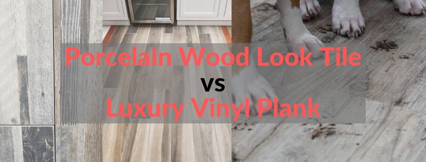 Porcelain Wood Look Tile vs Luxury Vinyl Plank, an Honest Comparison